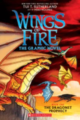 Wings of fire : the graphic novel. book one, the dragonet prophecy.